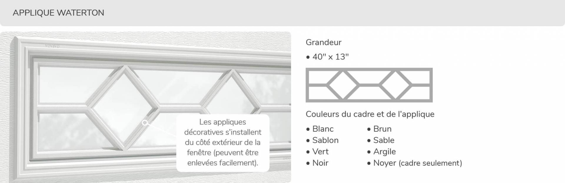 Applique Waterton, 40' x 13', disponible pour la porte R-16